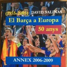 Collectionnisme sportif: FC BARCELONA. LIBRO EL BARÇA EN EUROPA 2006-2009. Lote 220375825