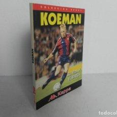 Collectionnisme sportif: KOEMAN (SU VIDA Y ELBARÇA) COLECCIÓN SPORT-1995. Lote 220455008