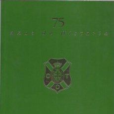 Coleccionismo deportivo: JUAN J. ARENCIBIA DE TORRES-CD TENERIFE.75 AÑOS DE HISTORIA.1922-1997.. Lote 220897872