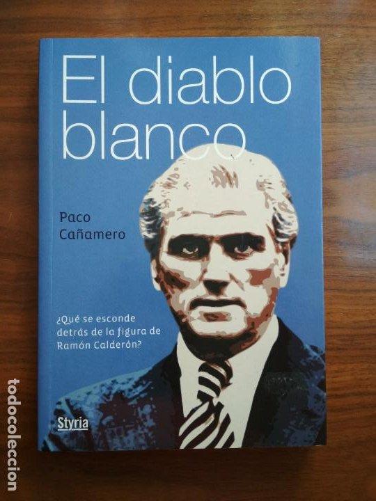 EL DIABLO BLANCO - PACO CAÑAMERO (Coleccionismo Deportivo - Libros de Fútbol)