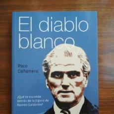 Coleccionismo deportivo: EL DIABLO BLANCO - PACO CAÑAMERO. Lote 221379320