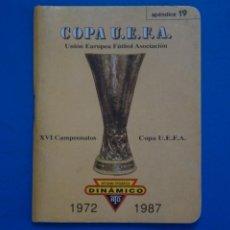 Coleccionismo deportivo: LIBRO DE FUTBOL DINAMICO COPA UEFA 1972-1987 APENDICE 19. Lote 221539175