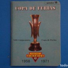 Coleccionismo deportivo: LIBRO DE FUTBOL DINAMICO COPA DE FERIAS 1958-1971 APENDICE 18. Lote 221539783