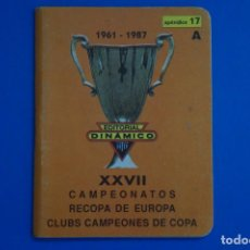 Coleccionismo deportivo: LIBRO DE FUTBOL DINAMICO CAMPEONATOS RECOPA DE EUROPA 1961-1987 APENDICE 17 A. Lote 221543171