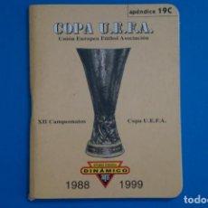 Coleccionismo deportivo: LIBRO DE FUTBOL DINAMICO COPA UEFA 1988-1999 APENDICE 19 C. Lote 221543681