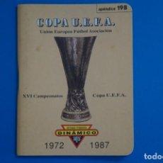 Coleccionismo deportivo: LIBRO DE FUTBOL DINAMICO COPA UEFA 1972-1987 APENDICE 19 B. Lote 221543846