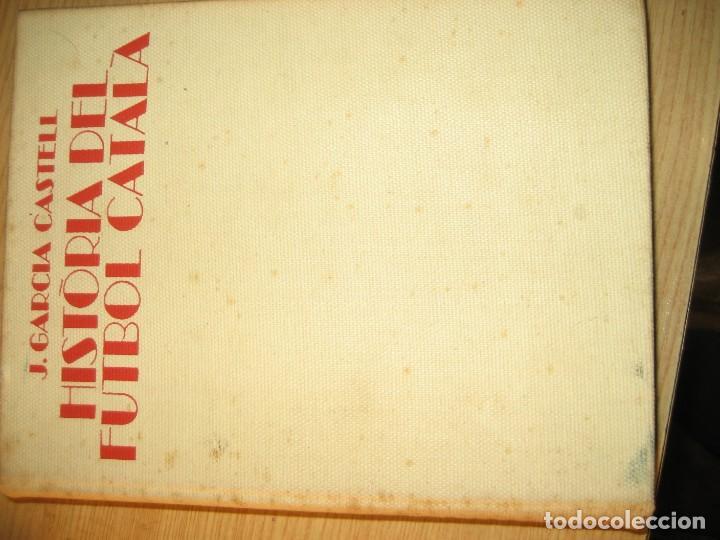 HISTORIA DEL FUTBOL CATALÀ . J. GARCIA ED AYMA. 1ERA ED. 1968 FOTOS ESCUDOS DESPLEGABLES 487 PAG (Coleccionismo Deportivo - Libros de Fútbol)