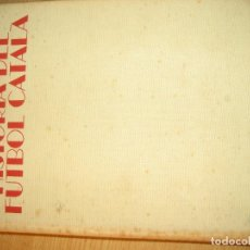 Coleccionismo deportivo: HISTORIA DEL FUTBOL CATALÀ . J. GARCIA ED AYMA. 1ERA ED. 1968 FOTOS ESCUDOS DESPLEGABLES 487 PAG. Lote 221562401