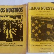 Coleccionismo deportivo: DOS LIBROS SOBRE LA HISTORIA CLÁSICA ENTRE PEÑAROL Y NACIONAL... HIJOS NUESTRO. Lote 221618220