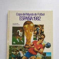 Coleccionismo deportivo: COPA DEL MUNDO DE FÚTBOL ESPAÑA 1982. JUAN JOSÉ CASTILLO Y JOSÉ MARÍA CASANOVAS. EDITORIAL CEDAG. Lote 221787138
