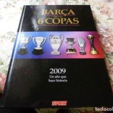 Coleccionismo deportivo: (LLL)-BARÇA DE LAS 6 COPAS - 2009 UN AÑO QUE HACE HISTORIA - SPORT - F. C. BARCELONA. Lote 221801618
