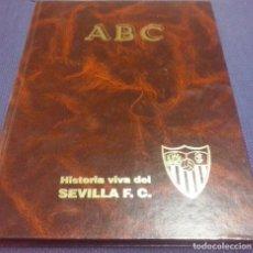 Coleccionismo deportivo: ABC - HISTORIA VIVA DEL SEVILLA. Lote 221858867