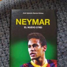 Coleccionismo deportivo: NAYMAR - EL NUEVO O´REY - JUAN IGNACIO GARCÍA OCHOA - AL POSTE 2013. Lote 221909957
