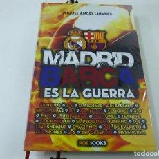 Coleccionismo deportivo: MADRID BARSA - ES LA GUERRA - MIGUEL ANGEL LINARES - N 10. Lote 222009202