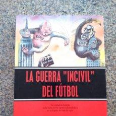 Coleccionismo deportivo: LA GUERRA INCIVIL DEL FUTBOL -- BRAULIO CALLEJA -- PLAZA & JANES 1997 --. Lote 222068935