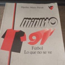 Coleccionismo deportivo: MINUTO 91 FÚTBOL LO QUE NO SE VE HOMENAJE AL CLUB ATLÉTICO NEWELL S OLD BOYS (ARGENTINA). Lote 222072570
