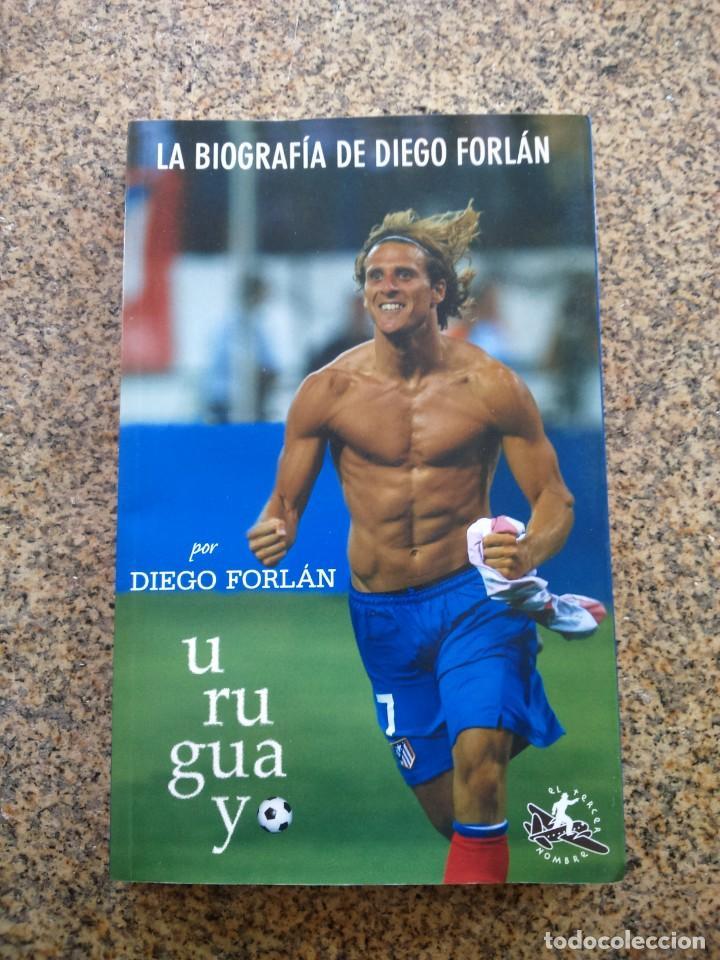 LA BIOGRAFIA DE DIEGO FORLAN -- URUGUAYO -- 2010 - EDITOR EL TERCER HOMBRE -- (Coleccionismo Deportivo - Libros de Fútbol)