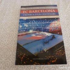 Coleccionismo deportivo: (LLL) LIBRO-CRÓNICA DE UN CENTENARIO - EN CATALAN. Lote 222142267