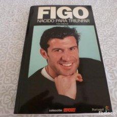 Coleccionismo deportivo: (LLL) LIBRO FIGO NACIDO PARA TRIUNFAR. Lote 222149020