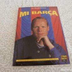 Coleccionismo deportivo: (LLL) LIBRO MI BARÇA POR RONALD KOEMAN. Lote 222149167