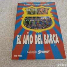 Coleccionismo deportivo: (LLL) LIBRO EL AÑO DEL BARÇA,EL LIBRO DE LOS CAMPEONES. Lote 222149477