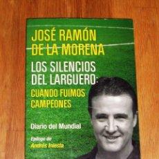 Coleccionismo deportivo: MORENA, JOSÉ RAMÓN DE LA. LOS SILENCIOS DE EL LARGUERO : CUANDO FUIMOS CAMPEONES : DIARIO DEL MUNDI. Lote 222315742