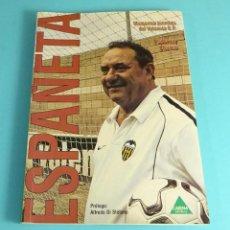 Coleccionismo deportivo: ESPAÑETA. MEMORIAS SECRETAS DEL VALENCIA C.F. FEDERICO CHAINE. CARENA EDITORS, 2003.. Lote 222342752