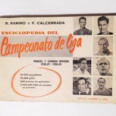 Collectionnisme sportif: ENCICLOPEDIA DEL CAMPEONATO DE LIGA DE FÚTBOL. RAMIRO, R. Y CALCERRADA, F. -. TDK554. Lote 222585171