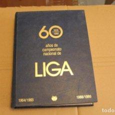 Coleccionismo deportivo: 60 AÑOS DE CAMPEONATO NACIONAL DE LIGA TOMO 2 1964/1965 A 1988/1989, UNIVERSO EDITORIAL. Lote 222816048