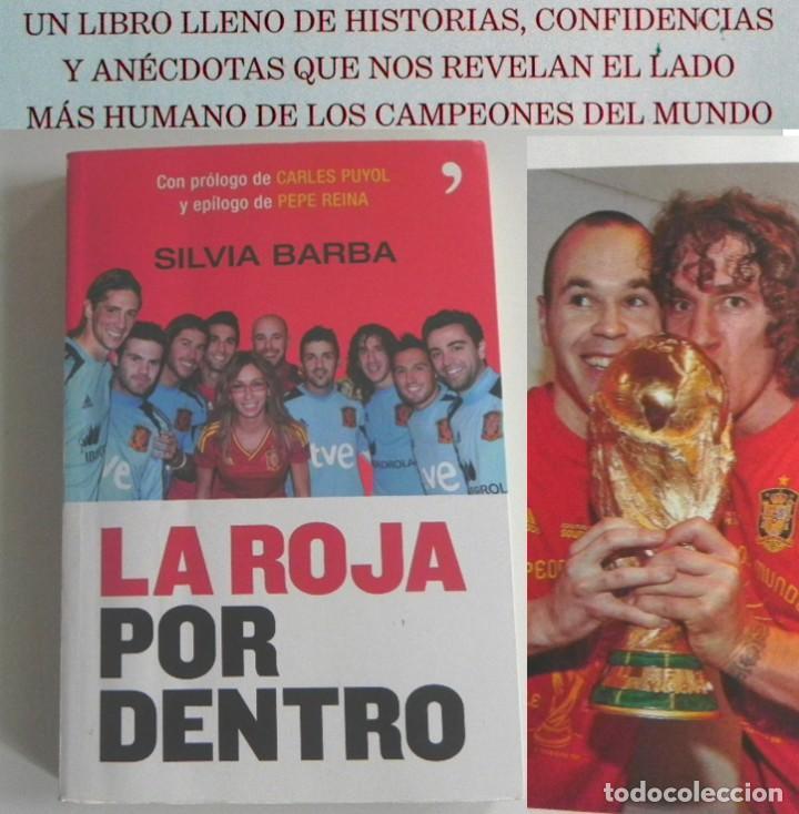 LA ROJA POR DENTRO LIBRO SELECCIÓN ESPOÑOLA DE FÚTBOL MUNDIAL SUDÁFRICA DEPORTE ÍDOLOS INIESTA RAMOS (Coleccionismo Deportivo - Libros de Fútbol)