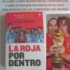 Coleccionismo deportivo: LA ROJA POR DENTRO LIBRO SELECCIÓN ESPOÑOLA DE FÚTBOL MUNDIAL SUDÁFRICA DEPORTE ÍDOLOS INIESTA RAMOS. Lote 223392977