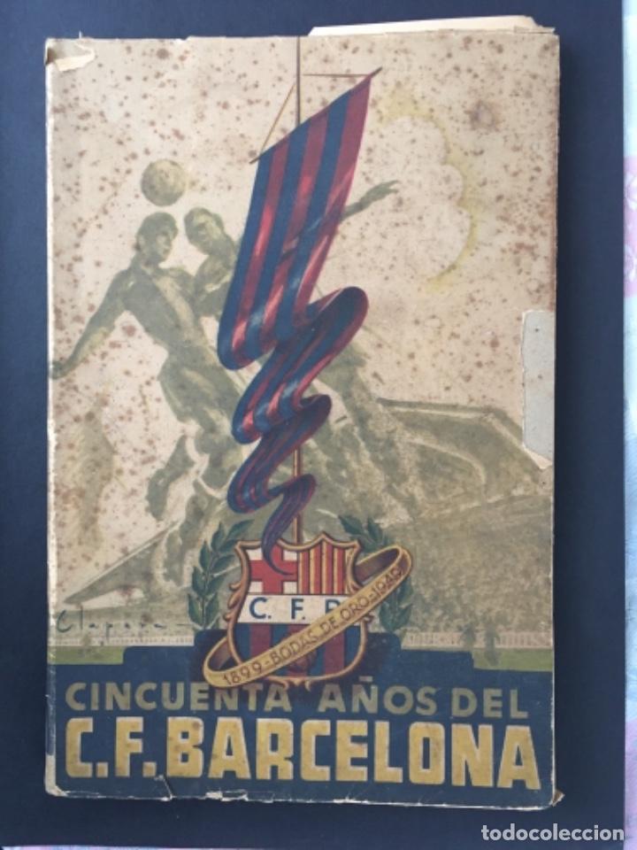 CINCUENTA AÑOS DE F.C. BARCELONA.............1899-1949 BODAS DE ORO BARÇA (Coleccionismo Deportivo - Libros de Fútbol)