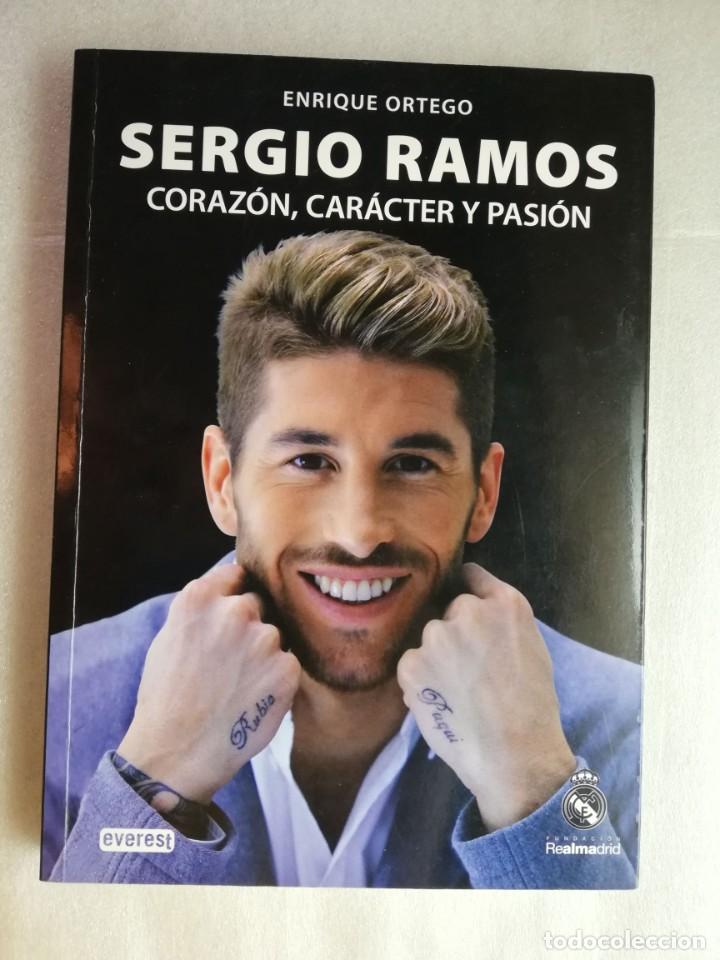 SERGIO RAMOS. CORAZÓN, CARÁCTER Y PASIÓN. ENRIQUE ORTEGO (Coleccionismo Deportivo - Libros de Fútbol)