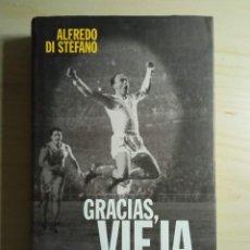 Coleccionismo deportivo: GRACIAS, VIEJA - ALFREDO DI STÉFANO - 2000. Lote 223945667