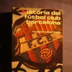 Coleccionismo deportivo: R. CALVET MATA: - HISTORIA DEL FUTBOL CLUB BARCELONA 1899 A 1977 - (BARCELONA, 1978). Lote 223982905