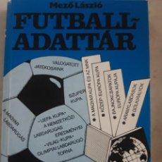 Coleccionismo deportivo: FUTBALL ADATTAR (HISTORIA DEL FUTBOL EN HUNGRIA). Lote 223988357