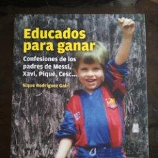 Coleccionismo deportivo: EDUCADOS PARA GANAR - SIQUE RODRÍGUEZ GAIRÍ BARÇA FC BARCELONA PIQUÉ EN PORTADA. Lote 224580423