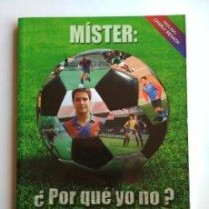 Coleccionismo deportivo: MÍSTER: ¿POR QUÉ YO NO? MI VIDA EN 90' - TONI GARCÍA - BARÇA FC BARCELONA. Lote 224583993