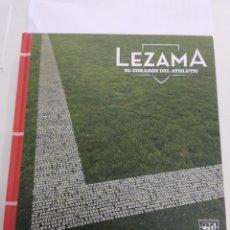 Collectionnisme sportif: LEZAMA EL CORAZÓN DEL ATHLETIC EDITA ATHLETIC CLUB DE BILBAO 2011 LISTADO COMPLETO JUGADORES RARO. Lote 224850737