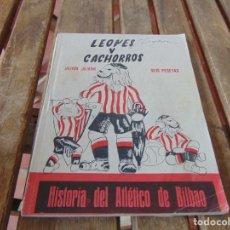 Coleccionismo deportivo: LIBRO REVISTA LEONES Y CACHORROS HISTORIA DEL ATLETICO DE BILBAO SEIS PESETAS. Lote 225009420