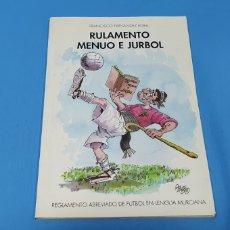 Collectionnisme sportif: RULAMENTO MENUO E JURBOL - REGLAMENTO ABREVIADO DE FUTBOL EN LENGUA MURCIANA - F. EGEA - DIB. BALDO. Lote 225115335
