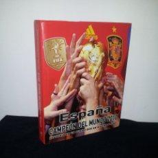 Coleccionismo deportivo: LUIS ARNAIZ - ESPAÑA, CAMPEÓN DEL MUNDO 2010, HISTORIA DE UN SUEÑO QUE SE HIZO REALIDAD - 2011. Lote 225275075