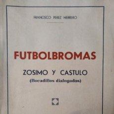 Colecionismo desportivo: CULTURAL Y DEPORTIVA LEONESA. FUTBOLBROMAS. DIALOGOS DE ZÓSIMO Y CÁSTULO- ED. FRAGUA 1956 LEÓN. Lote 225703418