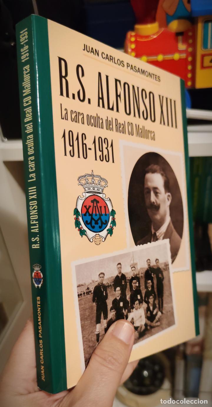R. S. ALFONSO XIII 1916-1931. LA CARA OCULTA DEL RCD MALLORCA - JUAN CARLOS PASAMONTES - 2005 (Coleccionismo Deportivo - Libros de Fútbol)