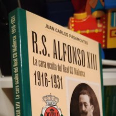 Coleccionismo deportivo: R. S. ALFONSO XIII 1916-1931. LA CARA OCULTA DEL RCD MALLORCA - JUAN CARLOS PASAMONTES - 2005. Lote 226365933