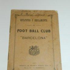 Coleccionismo deportivo: FC BARCELONA - ESTATUTOS Y REGLAMENTO DE FOOT BALL CLUB BARCELONA 1911 - FIRMADO POR RAFAEL LLOPART. Lote 228123510