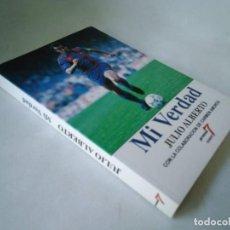 Colecionismo desportivo: JULIO ALBERTO. MI VERDAD. FÚTBOL CLUB BARCELONA. Lote 228660155