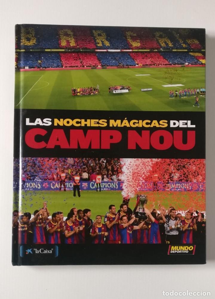 LIBRO - LAS NOCHES MÁGICAS DEL CAMP NOU -FC BARCELONA. EL MUNDO DEPORTIVO,2014 (Coleccionismo Deportivo - Libros de Fútbol)