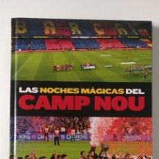 Coleccionismo deportivo: LIBRO - LAS NOCHES MÁGICAS DEL CAMP NOU -FC BARCELONA. EL MUNDO DEPORTIVO,2014. Lote 228700265