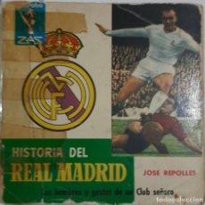 Colecionismo desportivo: HISTORIA REAL MADRID JOSE REPOLLES. Lote 229012650